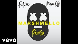 Future - Mask Off (Marshmello Remix) (Audio)