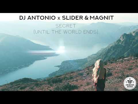 DJ Antonio X Slider & Magnit - Secret (Until The World Ends)