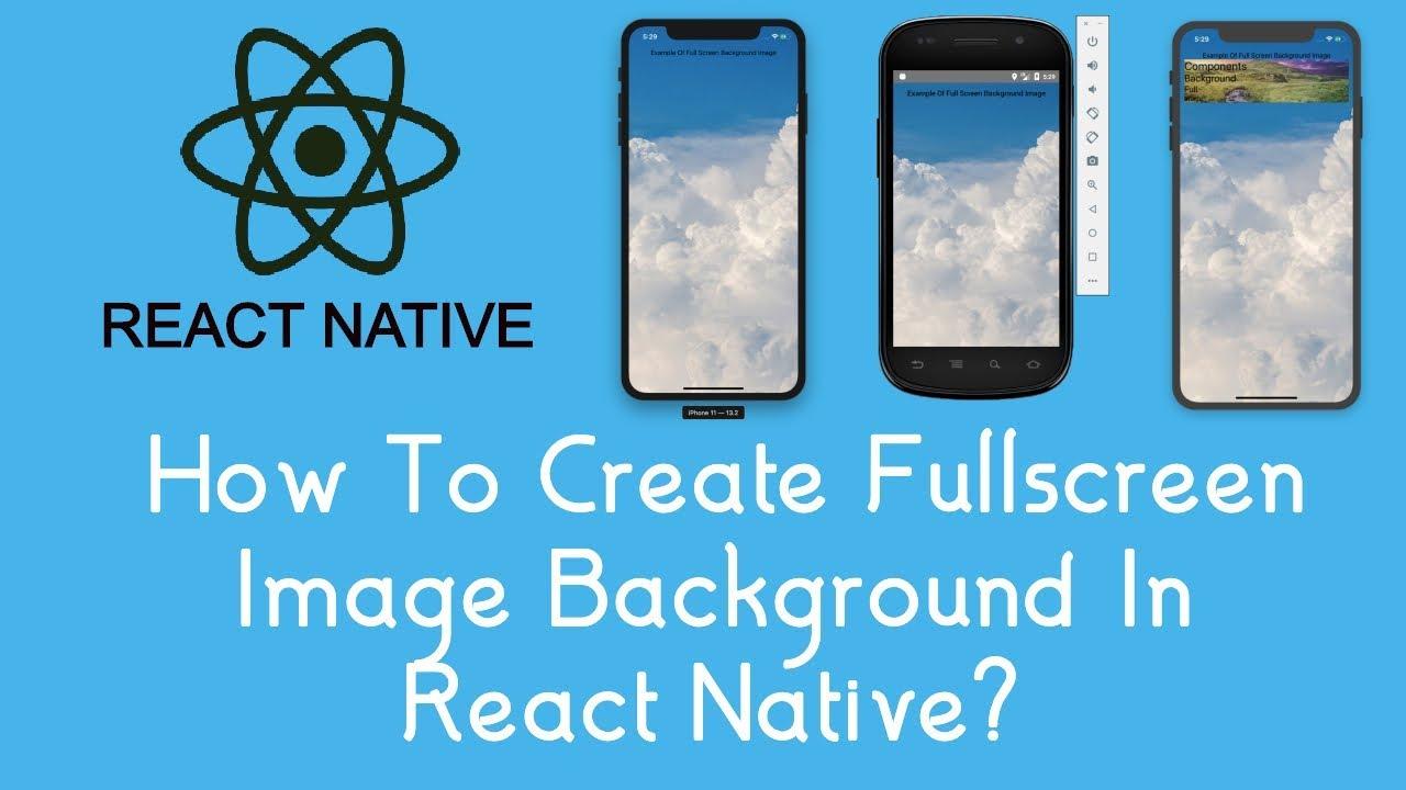 How To Create Fullscreen Image Background In React Native? #19