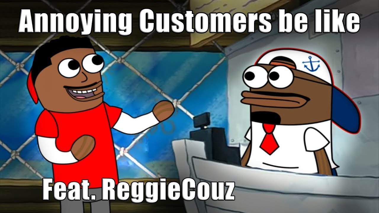 customers-be-like-feat-reggie-couz