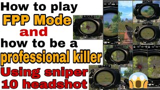 How to play FPP Mode & using sniper headshot🤯 be a legend!!....