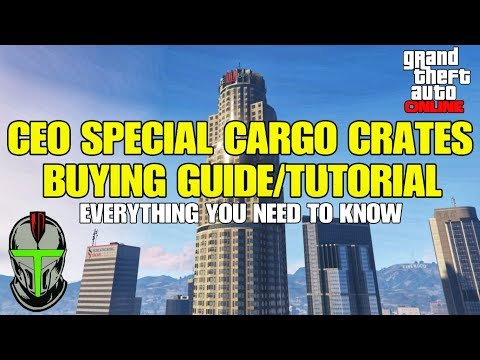 GTA Online CEO Special Cargo Crates BUYING Guide/Tutorial(Everything You Need To Know) 2020 Update!