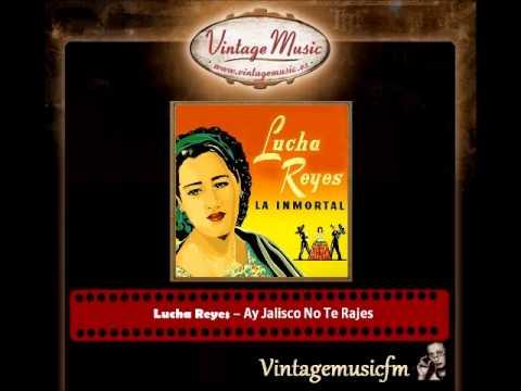 Lucha Reyes – Ay Jalisco No Te Rajes