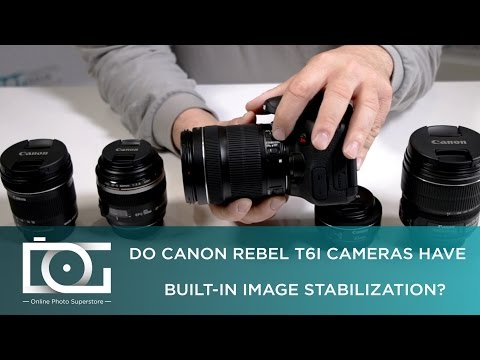 TUTORIAL | Do CANON Rebel T6i Cameras Have Built-In Image Stabilization?