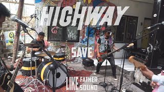 The Highway - Save   Live Ditempat Nongkrong   Like Father, Like Sound