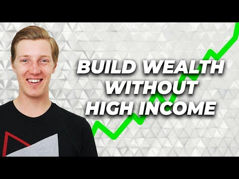 How To Build Wealth Without Making Much Money