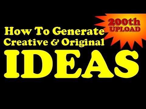 How To Generate Creative & Original Ideas 💡 (200th Upload)