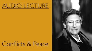 Edward Said Conflicts & Peace