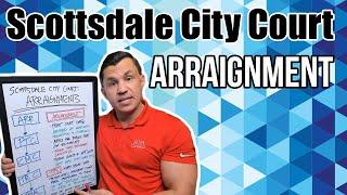 Scottsdale City Court Criminal Arraignment Overview