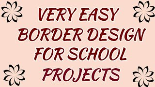 Very Easy Border Design For School Projects