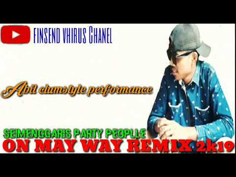 Dj ON MAY WAY REMIX 2K19..BY ABIL CLUMSTYLE