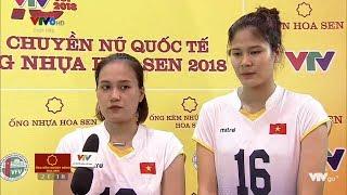 VTV Cup 2018: Hoa khôi Linh Chi và Phụ công Bùi Thị Ngà trả lời phỏng vấn