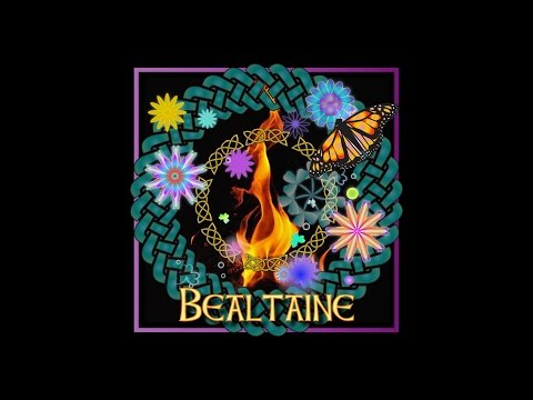 Celtic Festival of Bealtaine - May Day