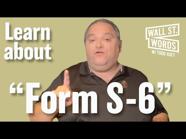 Wall Street Words word of the day = Form S-6