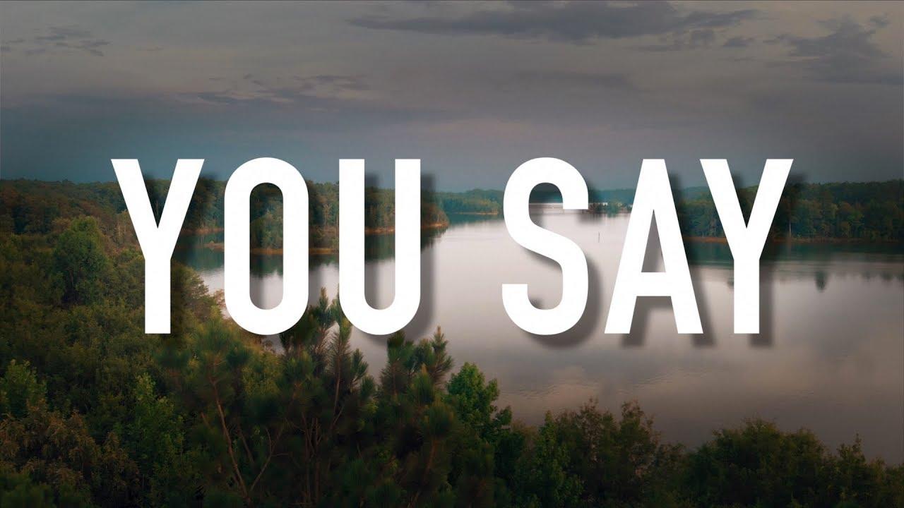 You Say - [Lyric Video] Lauren Daigle - YouTube