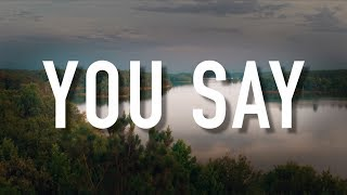 Download You Say - [Lyric Video] Lauren Daigle Mp3 and Videos