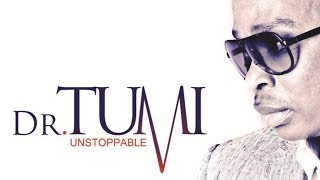 Dr. Tumi _ Unstoppable