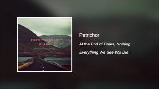 Petrichor - At the End of Times, Nothing [HD]