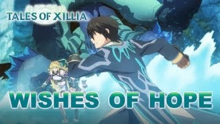 Tales of Xillia - PS3 - Wishes of Hope (Trailer)