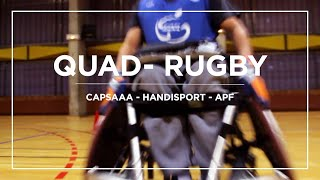 "QUAD- RUGBY - ""La roue tourne"" avec le CAPSAAA - Handisport et l'APF"