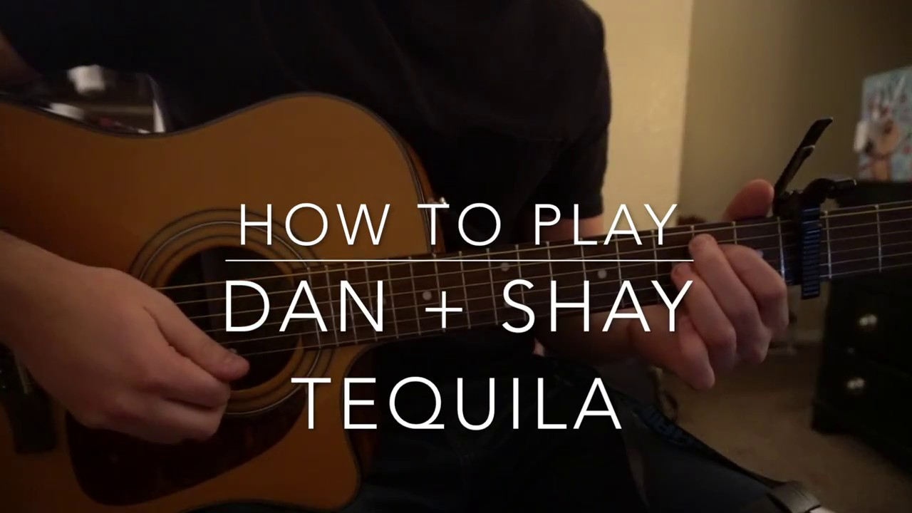 Tequila Dan Shay Easy Guitar Lesson Youtube