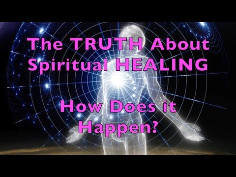 The TRUTH about Spiritual Healing and Miracles. How Does it Really Happen? You can do it too!