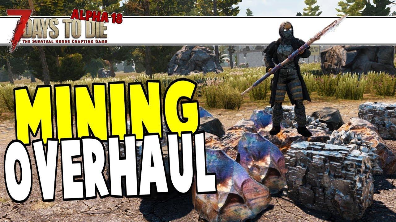 Alpha 18 Mining Overhaul 7 Days To Die Alpha 18 Youtube