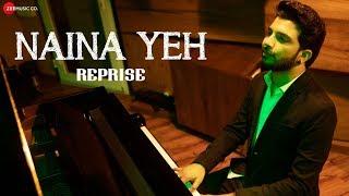 Naina Yeh - Reprise | Piyush Shankar / Rashmi Virag