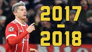 Robert Lewandowski 2017-2018 ● Goals, Skills & Assists || HD