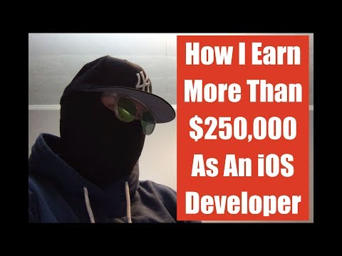 How I Earn A $250,000+/Year Salary As A Mobile (iOS/Android) Developer