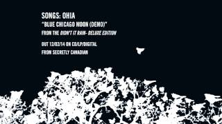 "Songs: Ohia - ""Blue Chicago Moon (Demo)"""