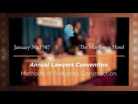 1987 Annual Lawyers Convention: Methods of Statutory Construction [Archive Collection]