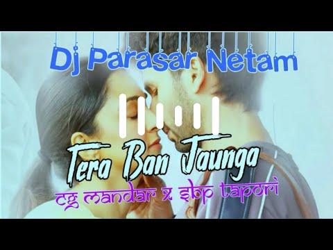 main-tera-ban-jaunga-(kabir-singh)---cg-mandar-x-desi-sbp-tapori-remix---dj-parasar-netam