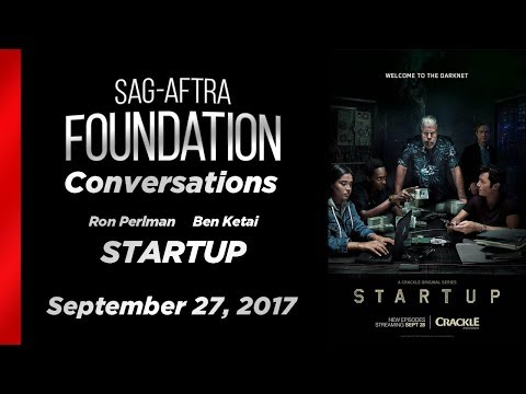 Conversations with Ron Perlman and Ben Ketai of STARTUP