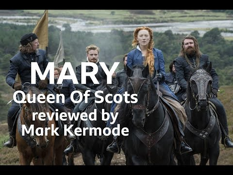 Mary Queen Of Scots reviewed by Mark Kermode