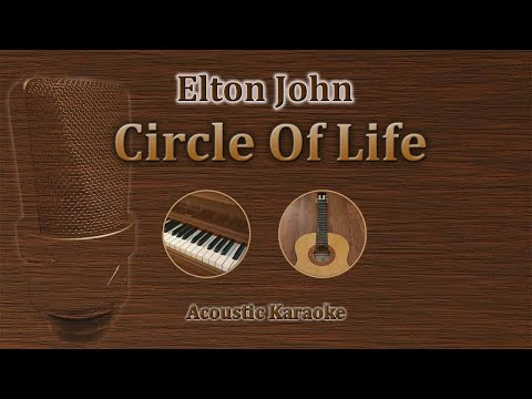 Circle Of Life - Elton John, Carmen Twillie, Lebo M. (Acoustic karaoke) Disney Lion King