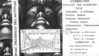 Lubricant - Swallow The Symmetric Swab [Full Demo