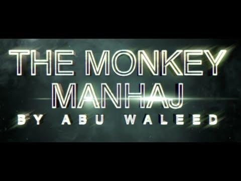 Monkey Manhaj | Abu Waleed