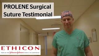 PROLENE Surgical Suture - Cardiac Surgeon Testimonial   ETHICON