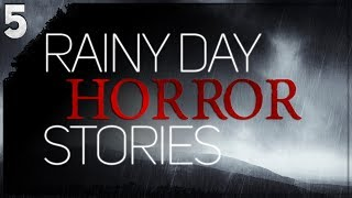 5 Rainy Day Horror Stories