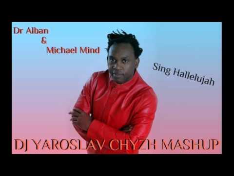 dr alban michael mind sing hallelujah dj yaroslav. Black Bedroom Furniture Sets. Home Design Ideas