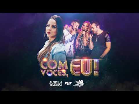 Com vocês, eu - Marcela Ferreira feat. Villa Baggage