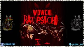 Wowchi - Rat Psycho (Single) [True Loyal Records] Nov 2012
