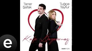 Kalp Dayanmaz (Tuğçe Tayfur & Taner Şafak) (Official Audio) - Esen Müzik