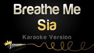 Sia - Breathe Me (Karaoke Version)