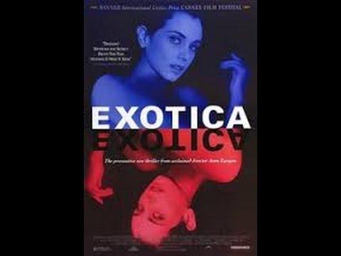 Exotica  Drama, Suspense  Bruce Greenwood, Mia Kirshner, Arsinée Khanjian