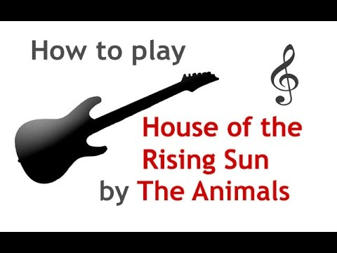 House Of The Rising Sun Guitar Lesson With Chords And Arpegio