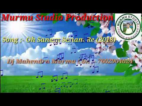 New Release Santali Song 2018 Murmu Studio Production (2018) WWw.MurmuBakhul.In™