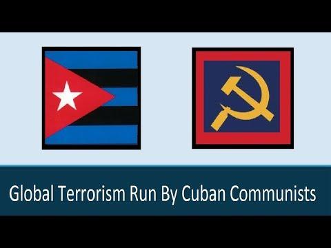 Global Terrorism Run By Cuban Communists