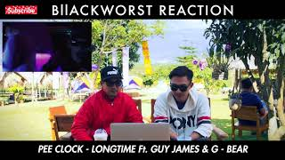 PEE CLOCK - LONGTIME Ft. GUY JAMES & G - BEAR (REACTION)